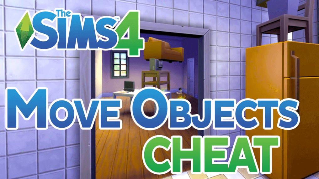 The sims 4 move objects cheats
