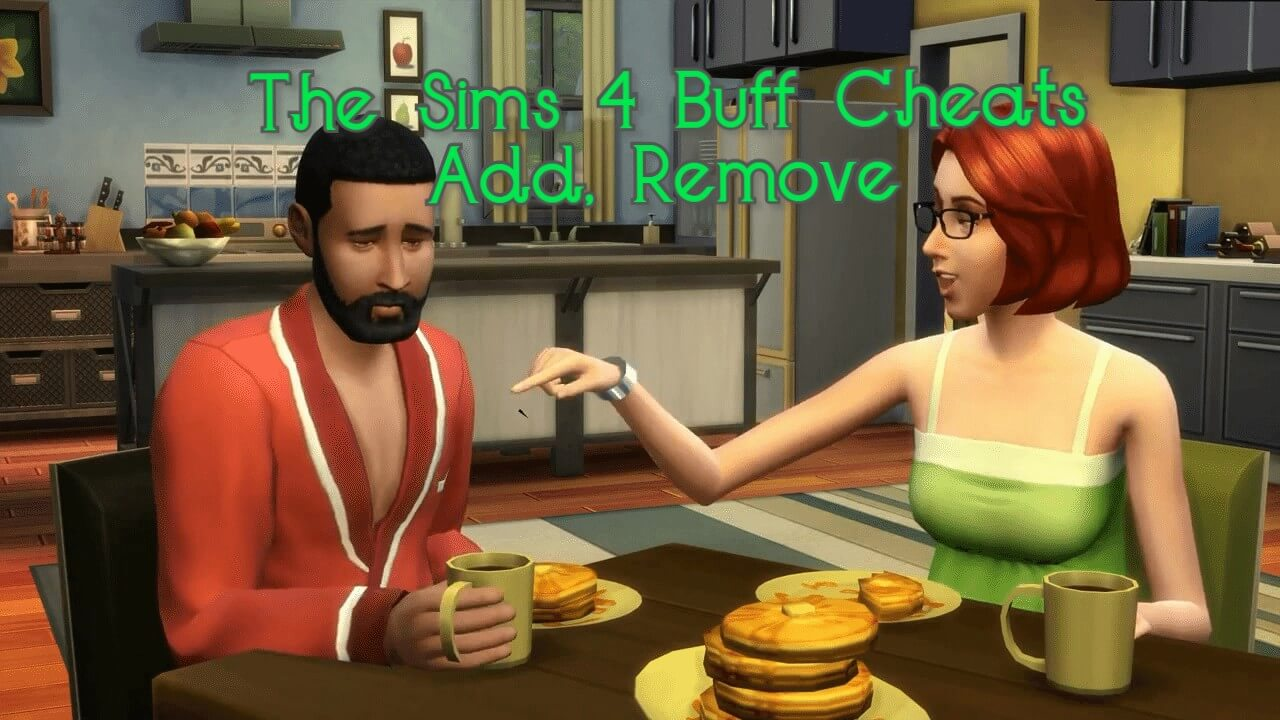 Sims 4 Buff Cheats add remove