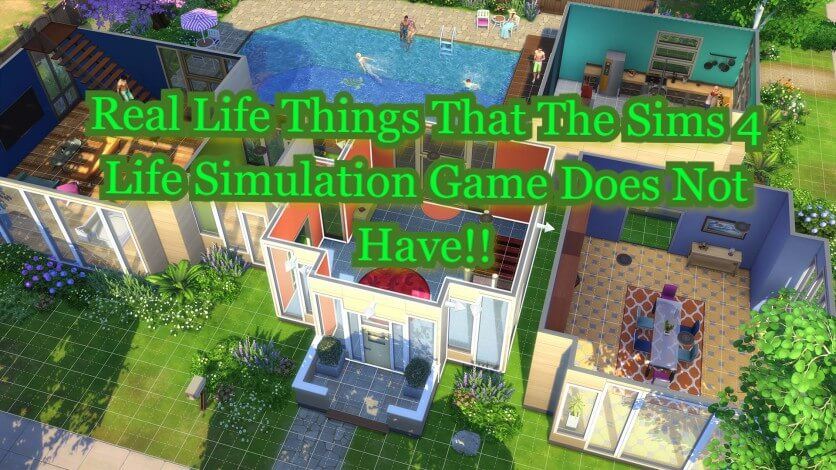 Real Life Things That The Sims 4 Life Simulation Game Does Not Have